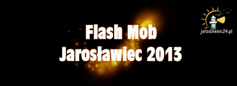 flash mob jaroslawiec 2013
